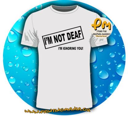 i'm not deaf