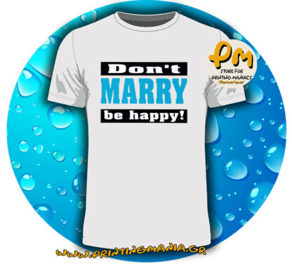 don't marry be happy