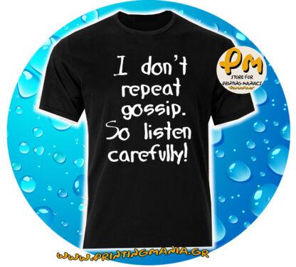 i don't repeat gossip...